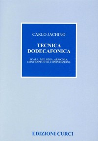 Carlo Jachino: Tecnica Dodecafonica