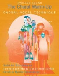 Sabine Horstmann: The Choral Warm-Up Choral Vocal Technique