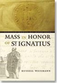 Russell J. Weismann: Mass in Honor of Saint Ignatius