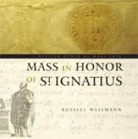 Russell J. Weismann: Mass in Honor of Saint Ignatius - CD