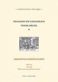 M.C. de Jong: Psalmen & Gezangen 05 (Ps.113 134)