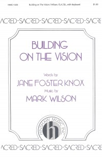 Mark Wilson: Building On The Vision