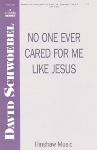 Charles F. Weigle: No One Ever Cared For Me Like Jesus