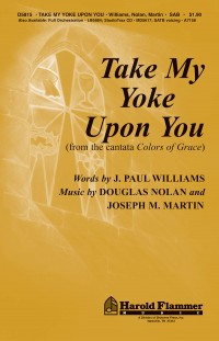 Douglas Nolan_J. Paul Williams_Joseph M. Martin: Take My Yoke Upon You