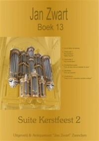 Jan Zwart: Boek 13 Suite Kerstfeest 2
