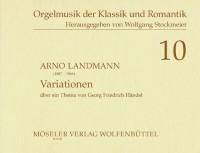 Arno Landmann: Variationen über ein Thema von Händel