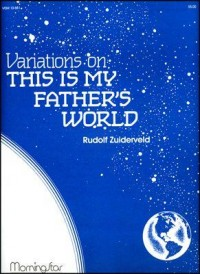 Rudolf Zuiderveld: Variations on This Is My Father's World