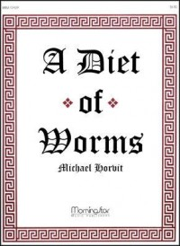 Michael Horvit: A Diet of Worms