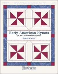 Eleanor Whitsett: Early American Hymns for Bass & Keyboard