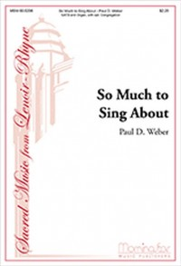 Paul D. Weber: So Much to Sing About