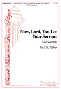 Paul D. Weber: Now, Lord, You Let Your Servant