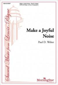 Paul D. Weber: Make a Joyful Noise