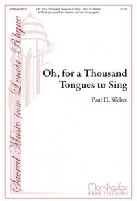 Paul D. Weber: Oh, for a Thousand Tongues to Sing