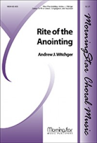 Andrew Witchger: Ritual Music for Rite of the Anointing