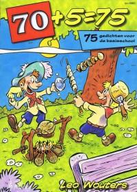 L. Wouters: 70 + 5 = 75 Gedichten Voor De Basisschool