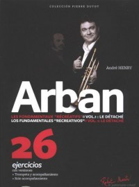 André Henry: Arban les Fondamentaux Recreatifs Vol. 1 Espagnol