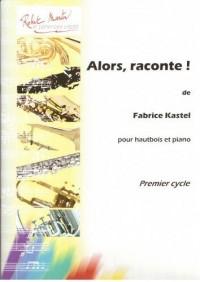 Fabrice Kastel: Alors, Raconte!
