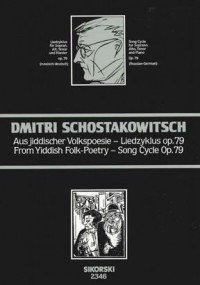 Dimitri Shostakovich: From Yiddish Folk-Poetry Song Cycle Op.79