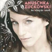 Anuschka Zuckowski: Am Anfang der Zukunft