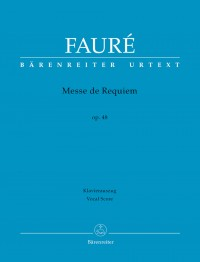 Faure, G: Requiem, Op.48 (based on the full orchestral version of 1900) (Urtext)