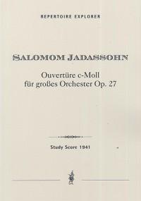 Jadassohn, Salomon: Overture in C min for Large Orchestra, Op. 27