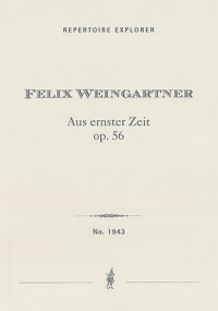 Weingartner, Felix: Aus ernster Zeit op.56, Concert Overture