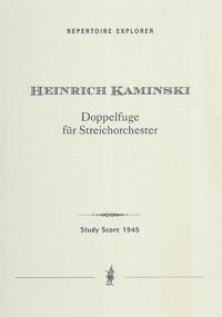 Kaminski, Heinrich: Double Fugue for String Orchestra