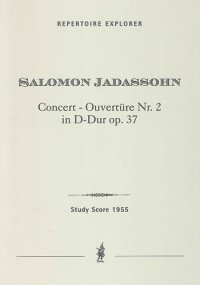 Jadassohn, Salomon: Concert Overture No. 2 in D Major for Large Orchestra Op. 37