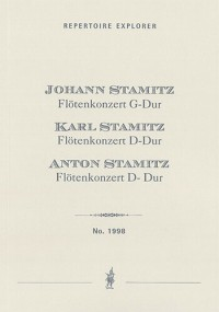 Flute Concertos of the Stamitz Family: Johann: Flute Concerto G Major / Karl: Flute Concerto D Major / Anton: Flute Concerto D Major