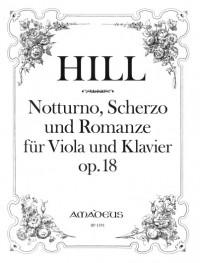 Hill, W: Notturno, Scherzo und Romanze op. 18