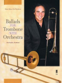 Kaplan, A: Ballads For Trombone With Orchestra