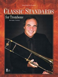 Kaplan, A: Classic Standards for Trombone