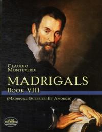 Claudio Monteverdi: Madrigals Book VIII - Madrigali Guerrieri Et Amorosi