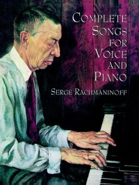 Serge Rachmaninoff: Complete Songs For Voice And Piano