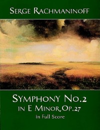 Serge Rachmaninoff: Symphony No. 2 In E Minor, Op. 27 In Full Score