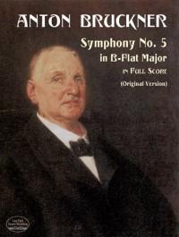 Anton Bruckner: Symphony No.5 In B Flat