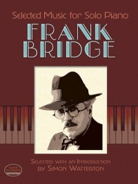 Frank Bridge: Selected Music For Solo Piano