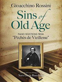 "Gioacchino Rossini: Sins Of Old Age - Piano Selections From ""Péchés De Vieillesse"""