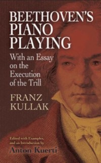 Beethoven's Piano Playing: With An Essay On The Execution Of The Trill