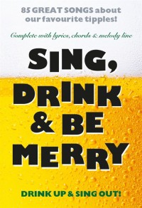 Sing, Drink And Be Merry
