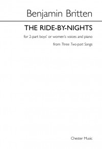 Benjamin Britten: The Ride-By-Nights (Three Two-part Songs)