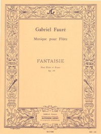 Gabriel Fauré: Fantaisie For Flute And Piano (Op.79)