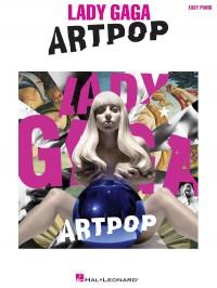 Lady Gaga: Artpop (Easy Piano)