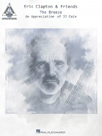 Eric Clapton & Friends: The Breeze - An Appreciation Of JJ Cale: Guitar Recorded Versions