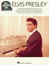 Elvis Presley – All Jazzed Up!