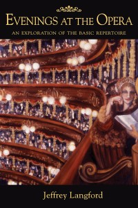 Jeffrey Langford: Evenings At The Opera - An Exploration Of The Basic Repertoire