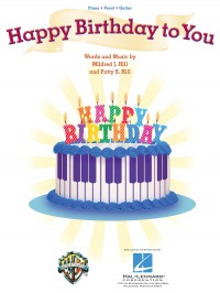 Mildred J. Hill_Patty S. Hill: Happy Birthday to You