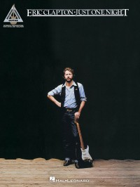 Eric Clapton: Just One Night - Guitar Recorded Versions