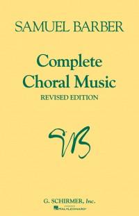 Samuel Barber: Complete Choral Music (Revised Edition)