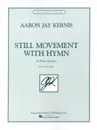 Aaron Jay Kernis: Still Movement with Hymn